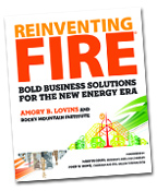 Reinventing Fire by Amory Lovins & Rocky Mountain Institute
